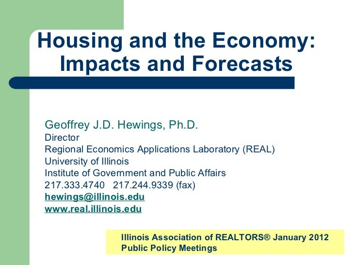 Housing and the Economy: Impacts and Forecasts Geoffrey J.D. Hewings, Ph.D. Director Regional Economics Applications Labor...