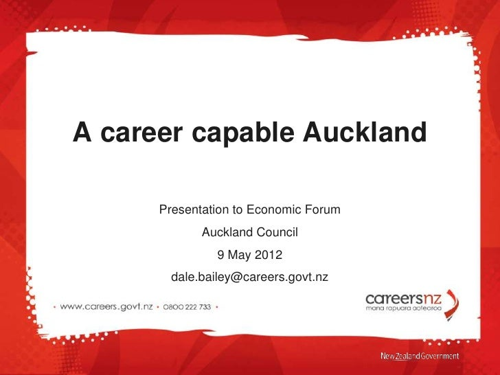 A career capable Auckland      Presentation to Economic Forum             Auckland Council               9 May 2012       ...