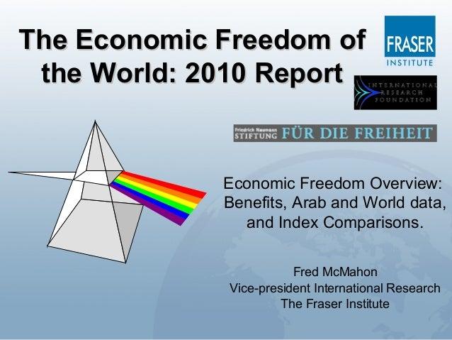 The Economic Freedom ofThe Economic Freedom of the World: 2010 Reportthe World: 2010 Report Economic Freedom Overview: Ben...