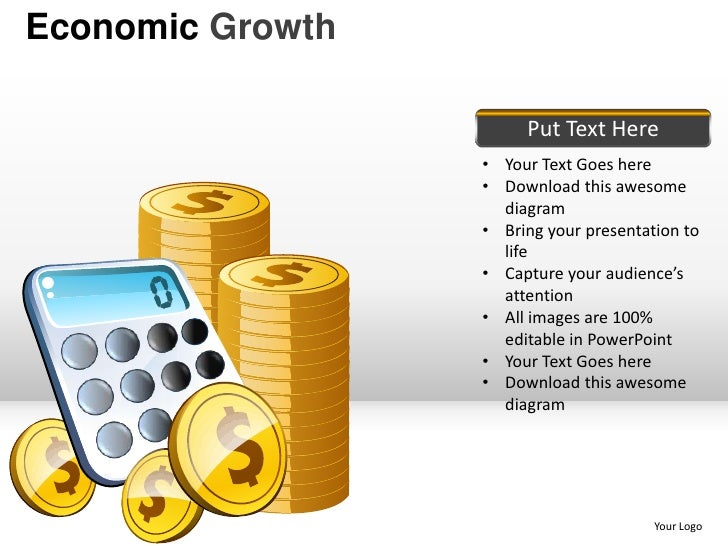 Economic Growth                       Put Text Here                  • Your Text Goes here                  • Download thi...