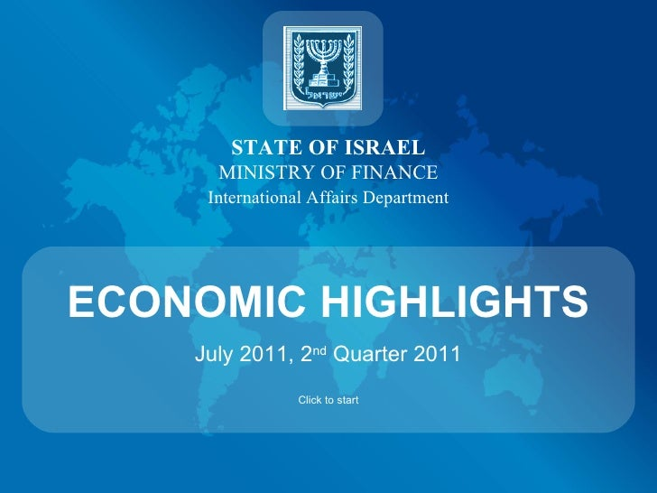 STATE OF ISRAEL MINISTRY OF FINANCE International Affairs Department ECONOMIC HIGHLIGHTS July 2011, 2 nd  Quarter 2011 Cli...