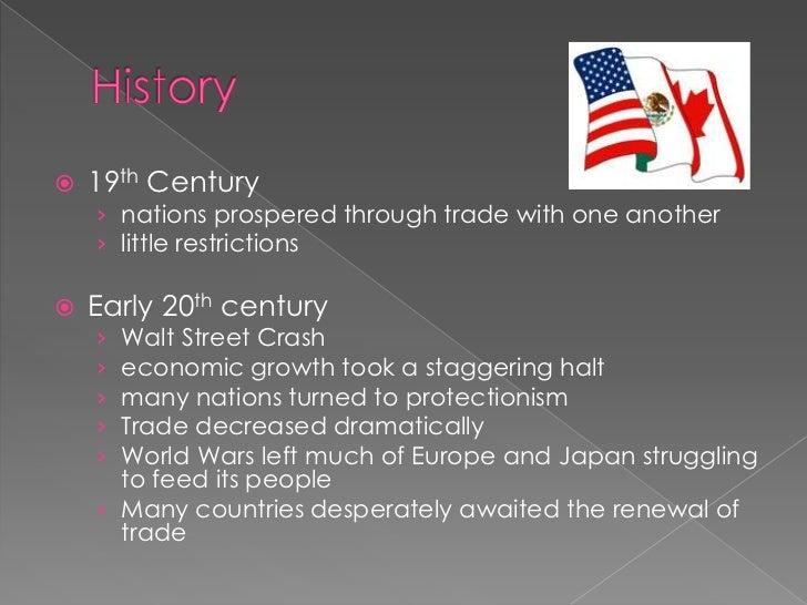 History<br />19th Century<br />nations prospered through trade with one another <br />little restrictions<br />Early 20thc...