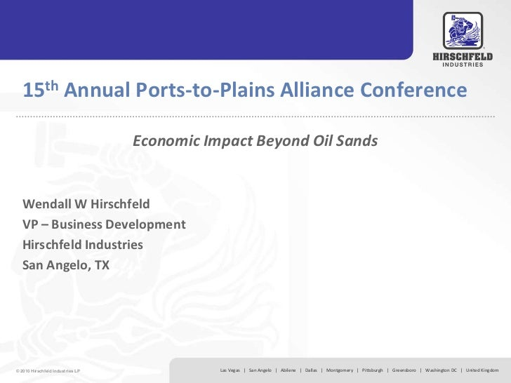 15th Annual Ports-to-Plains Alliance Conference                                  Economic Impact Beyond Oil Sands  Wendall...