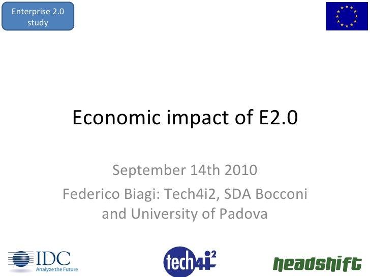 Economic impact of E2.0 September 14th 2010 Federico Biagi: Tech4i2, SDA Bocconi and University of Padova Enterprise 2.0 s...