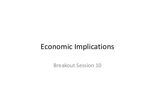 Economic Implications Breakout Session 10