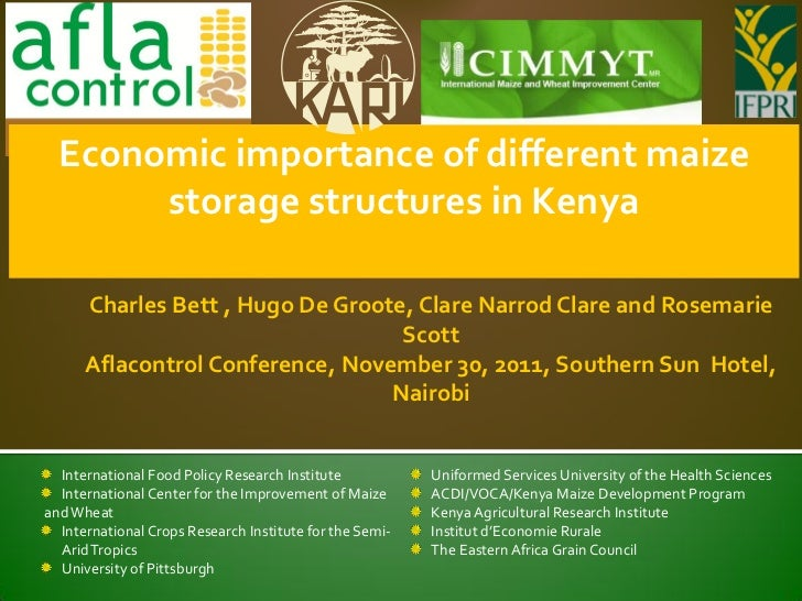 Economic importance of different maize       storage structures in Kenya      Charles Bett , Hugo De Groote, Clare Narrod ...