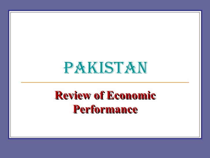 Pakistan Review of Economic Performance