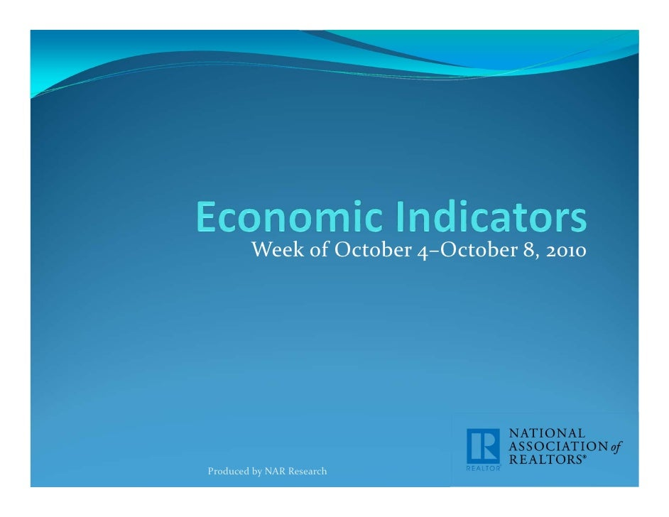 Week of October 4–October 8, 2010     Produced by NAR Research