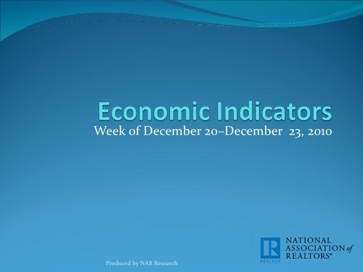 Week of December 20–December  23, 2010 Produced by NAR Research