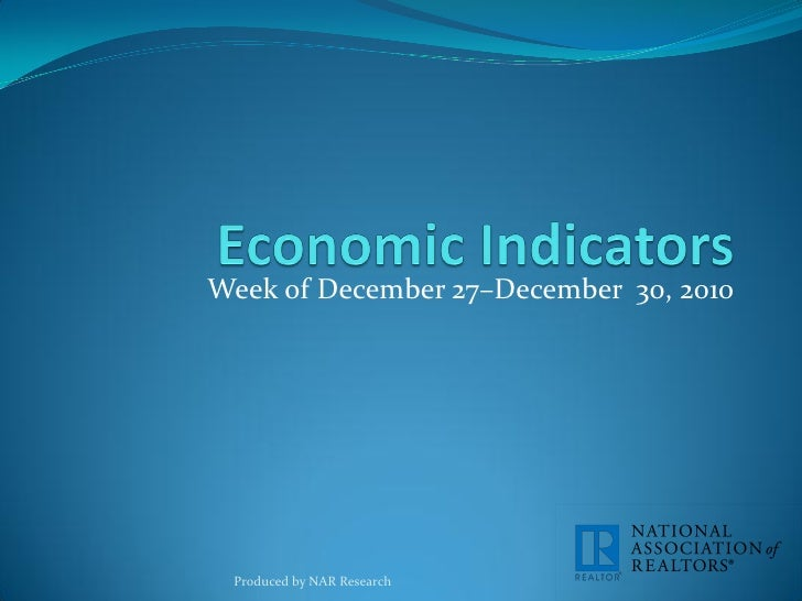 Week of December 27–December 30, 2010 Produced by NAR Research