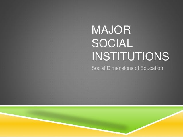 Why are family and education considered social institutions?