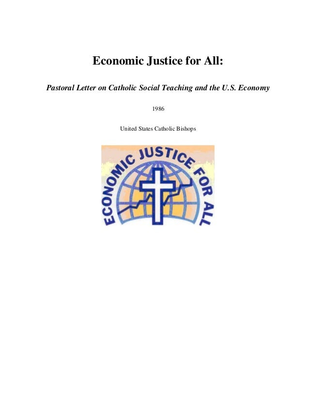 Economic Justice for All: Pastoral Letter on Catholic Social Teaching and the U.S. Economy 1986 United States Catholic Bis...