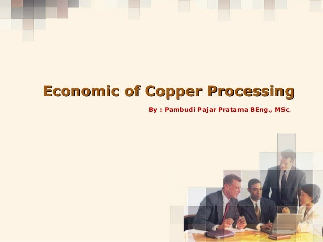 Copyright © Wondershare SoftwareCopyright © Wondershare SoftwareEconomic of Copper ProcessingEconomic of Copper Processing...