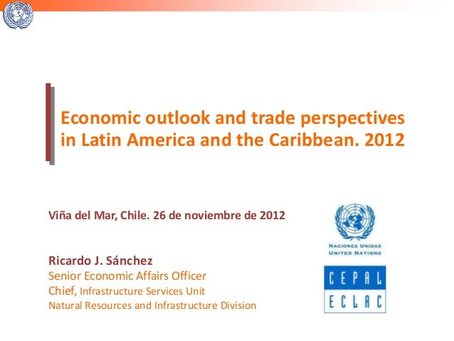 Economic outlook and trade perspectives  in Latin America and the Caribbean. 2012Viña del Mar, Chile. 26 de noviembre de 2...