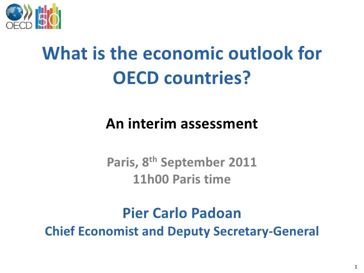What is the economic outlook for OECD countries?<br />An interim assessment<br />Paris, 8th September 201111h00 Paris time...