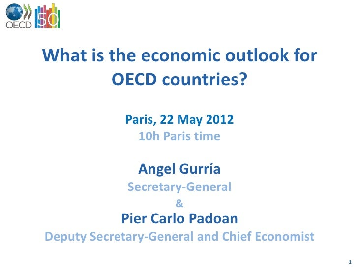 What is the economic outlook for        OECD countries?             Paris, 22 May 2012               10h Paris time       ...