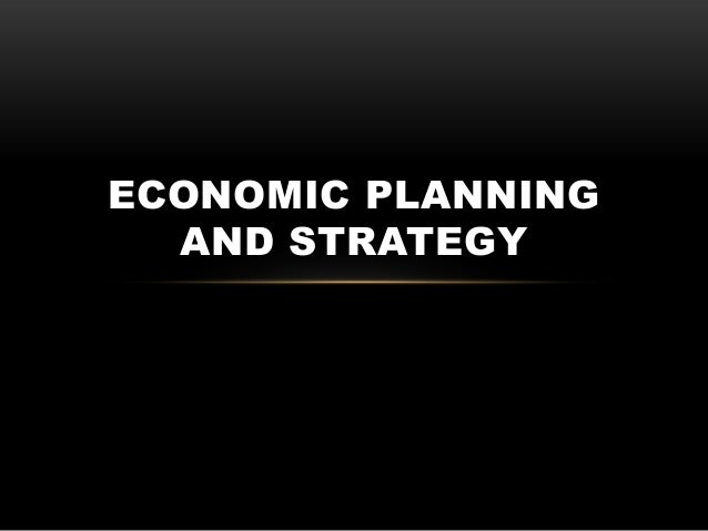 Economic planning and strategy