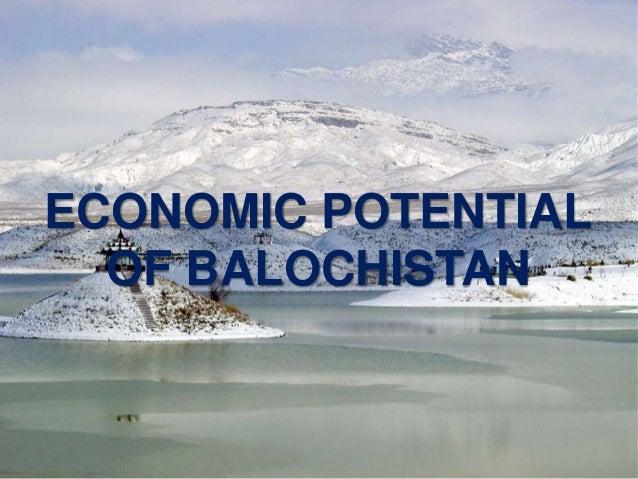 Economic potential of Balochistan