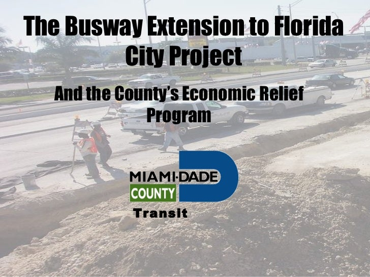 And the County's Economic Relief Program The Busway Extension to Florida City Project Transit