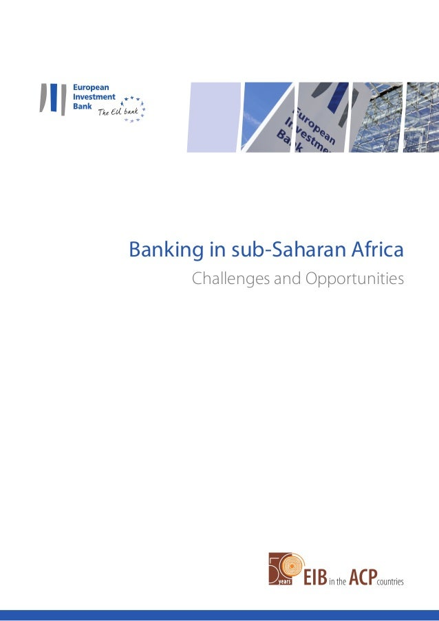 Banking in sub-Saharan Africa Challenges and Opportunities