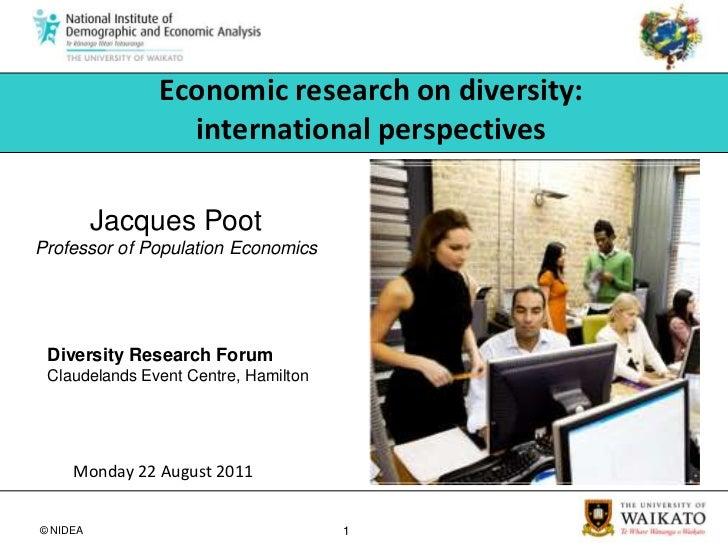Economic research on diversity: international perspectives<br />Jacques Poot<br />Professor of Population Economics<br />D...