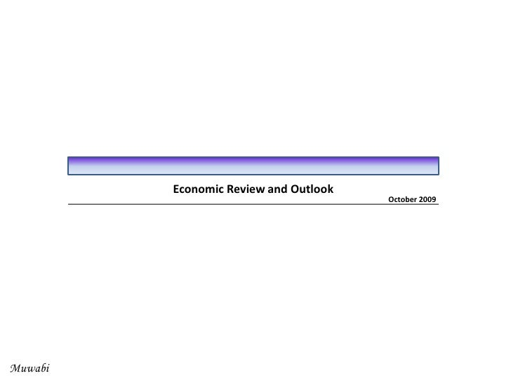 Economic Review and Outlook<br />October 2009<br />Muwabi<br />