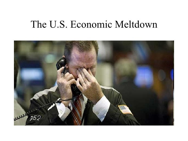 The U.S. Economic Meltdown