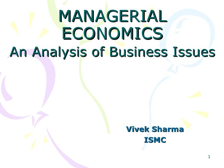 MANAGERIAL ECONOMICS An Analysis of Business Issues   Vivek Sharma ISMC