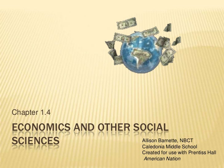 Chapter 1.4ECONOMICS AND OTHER SOCIALSCIENCES             Allison Barnette, NBCT                     Caledonia Middle Scho...