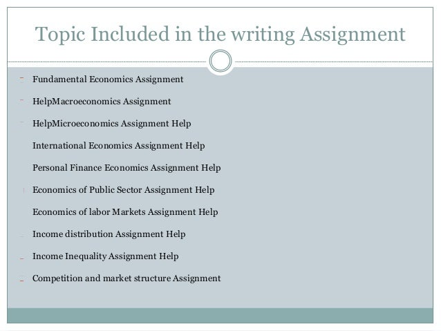 economics assignment essay Research & writing for assignments university assignments are a big challenge, but we can guide you get help with all aspects of your assignment, from research to writing.