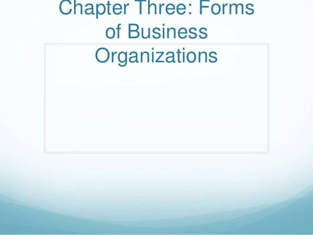Chapter Three: Forms of Business Organizations