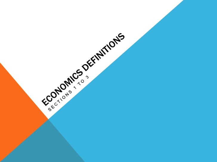 Economics Definitions Sections 1 to 3
