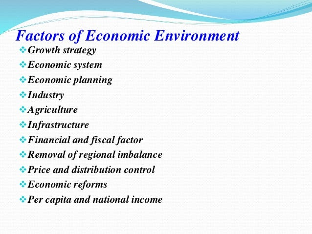Factors Affecting the Economic Environment of Business