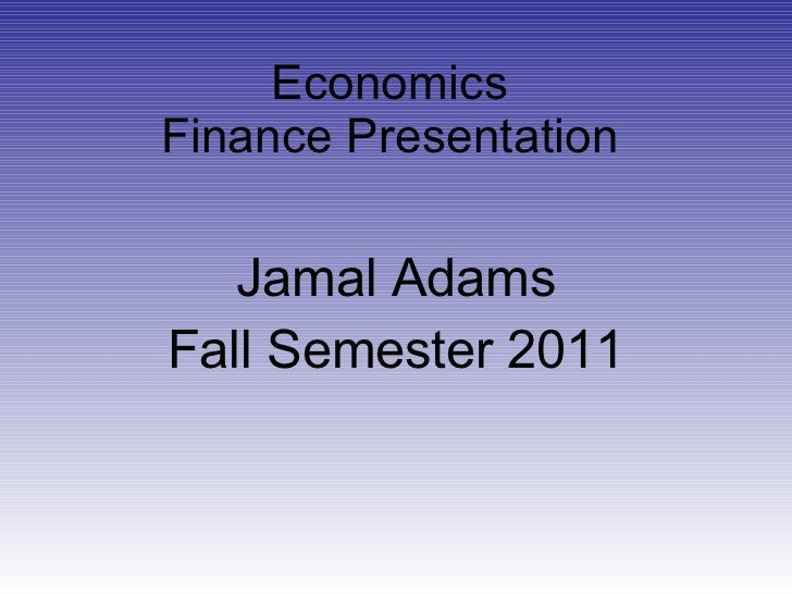 Jamal Adams Economics finance presentation 2010 2011