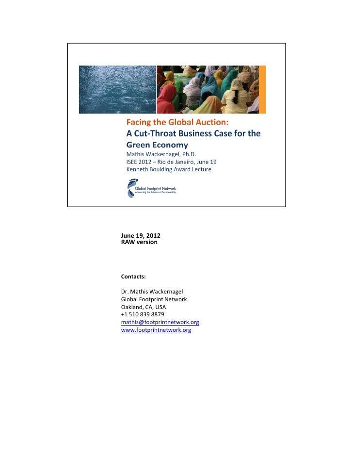 June 19, 2012RAW versionContacts:Dr. Mathis WackernagelGlobal Footprint NetworkOakland, CA, USA+1 510 839 8879mathis@footp...