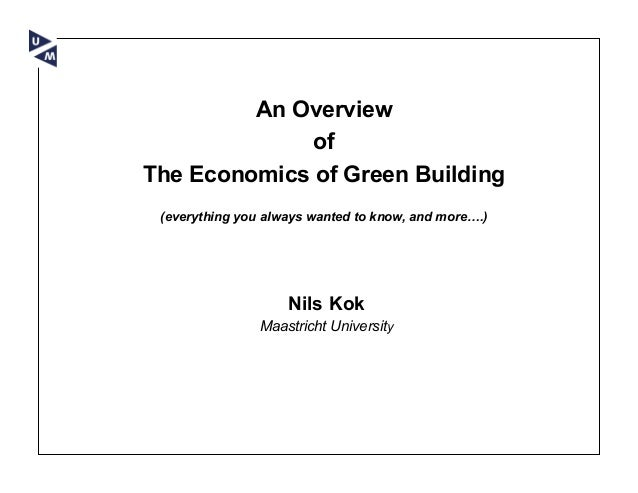 An Overview              ofThe Economics of Green Building (everything you always wanted to know, and more….)             ...