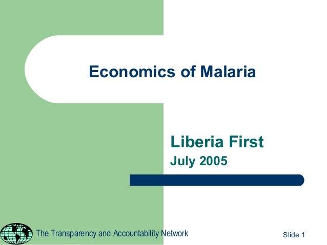 Economics of Malaria                                     Liberia First                                     July 2005The Tr...