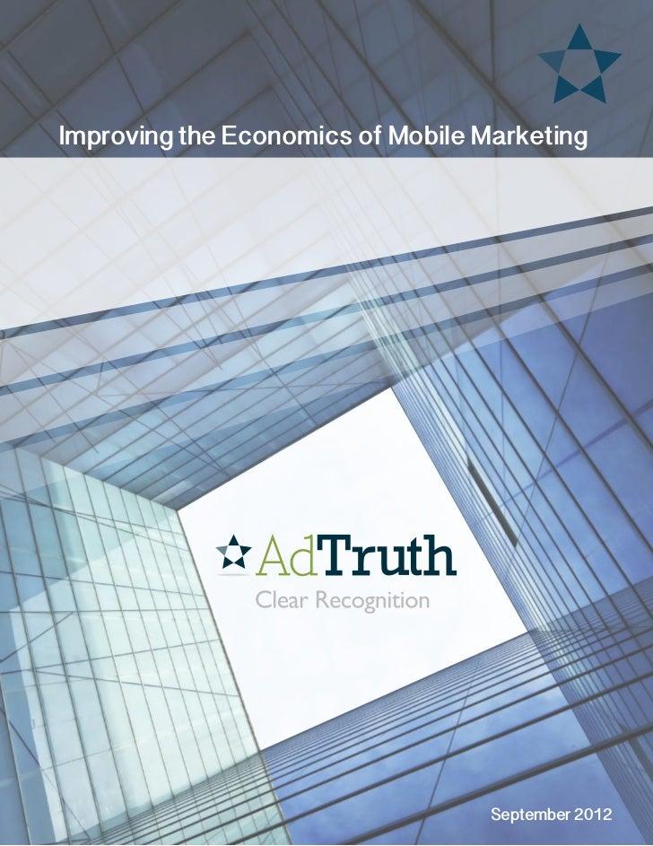 Improving the Economics of Mobile Marketing                                   September 2012