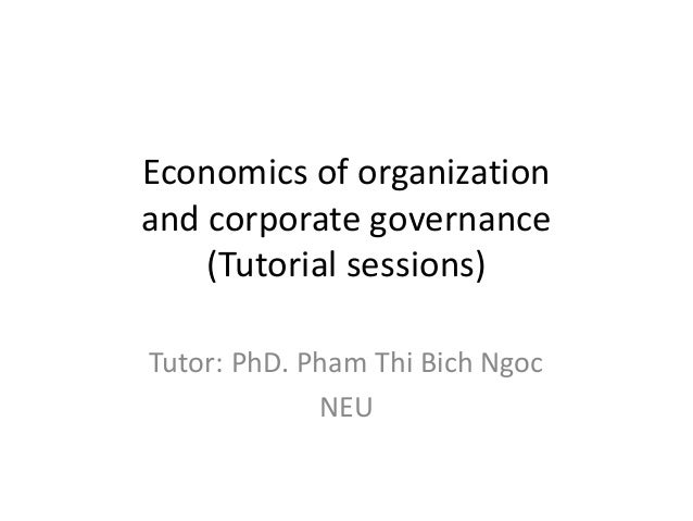 economics of organizations This course in organizational economics prepares doctoral students for further study in the field the course introduces the classic papers and some recent research.