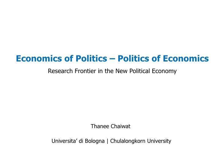 Economics of Politics – Politics of Economics        Research Frontier in the New Political Economy                       ...