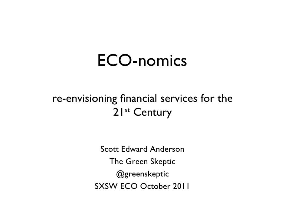 Eco-Nomics:  Re-Envisioning Financial Services For The 21st Century