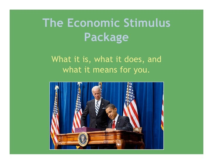 The Economic Stimulus        Package  What it is, what it does, and    what it means for you.