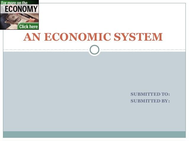 PRESENTATION ON Economic system