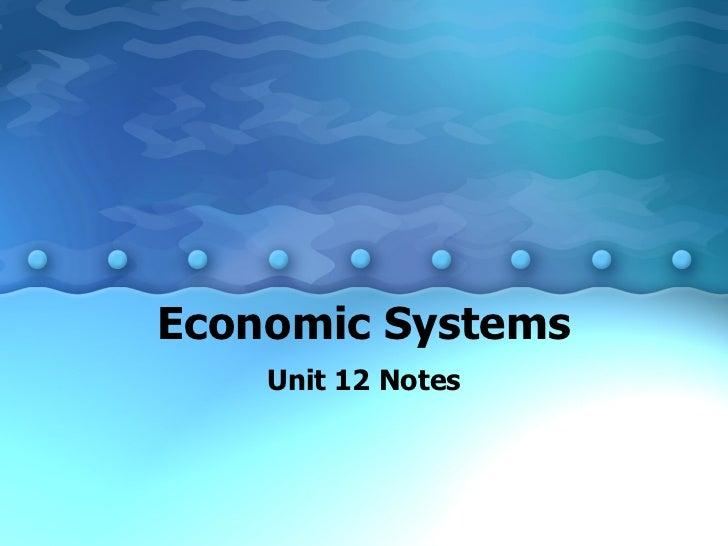 Economic Systems Unit 12 Notes