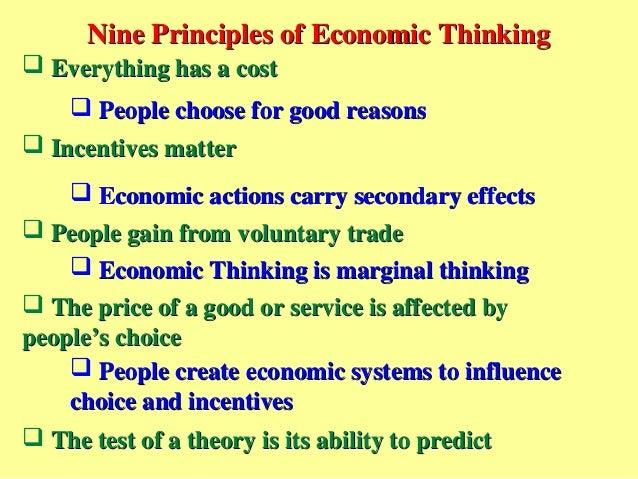 Nine Principles of Economic ThinkingNine Principles of Economic Thinking Everything has a costEverything has a cost Peop...