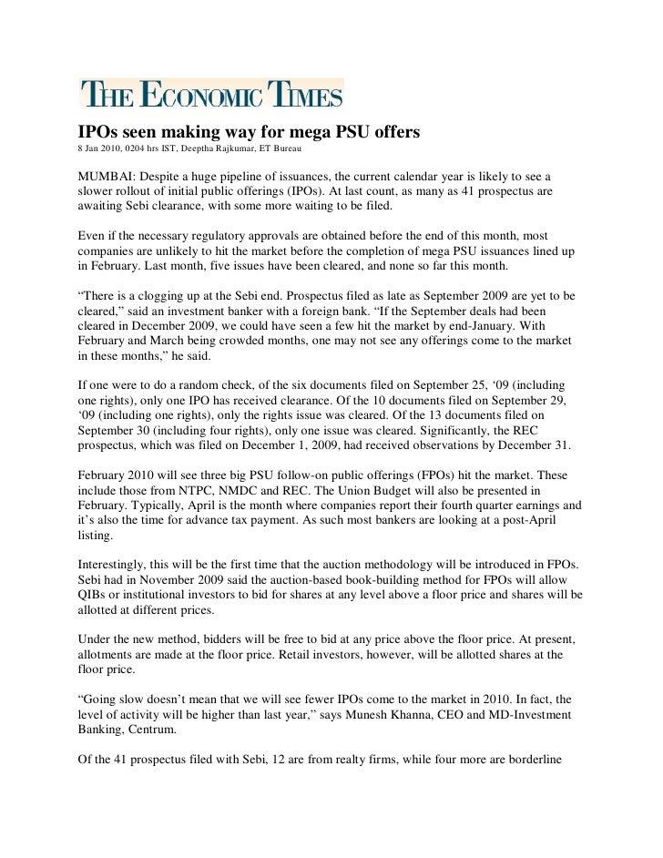IPOs seen making way for mega PSU offers 8 Jan 2010, 0204 hrs IST, Deeptha Rajkumar, ET Bureau  MUMBAI: Despite a huge pip...