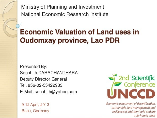 Ministry of Planning and InvestmentNational Economic Research InstituteEconomic Valuation of Land uses inOudomxay province...