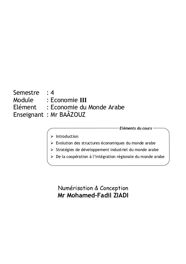 Semestre     :4Module       : Economie IIIElément      : Economie du Monde ArabeEnseignant   : Mr BAÂZOUZ                 ...