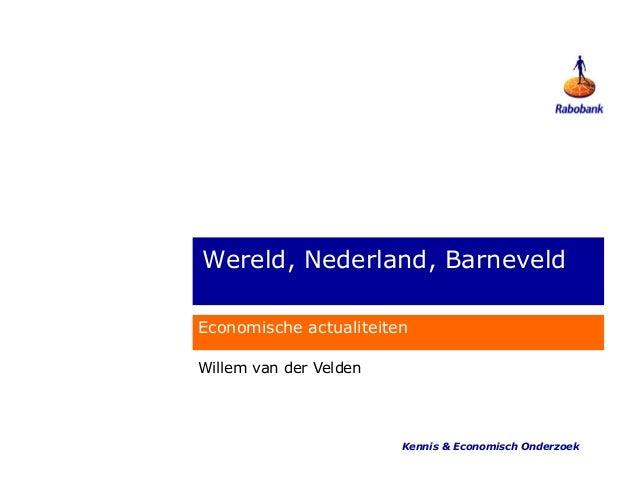 Wereld, Nederland, BarneveldEconomische actualiteitenWillem van der Velden                        Kennis & Economisch Onde...