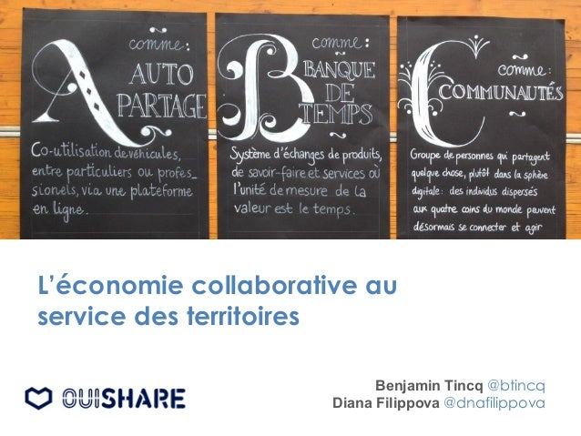 L'économie collaborative au service des territoires Benjamin Tincq @btincq Diana Filippova @dnafilippova